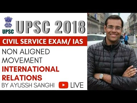 Non Aligned Movement - International Relations and Internal Security for UPSC CSE