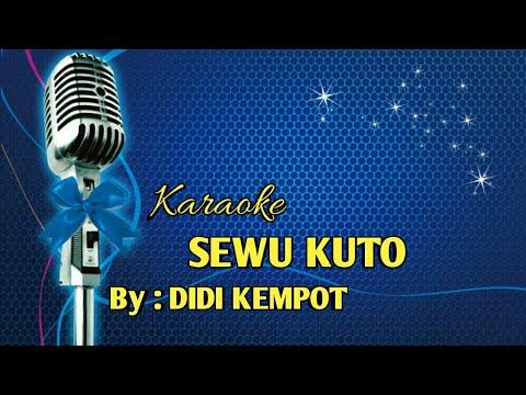 KARAOKE SEWU KUTO (DIDI KEMPOT)