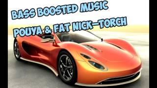[Bass Boosted] Pouya & Fat Nick–Torch