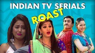 Indian TV Serials Roast