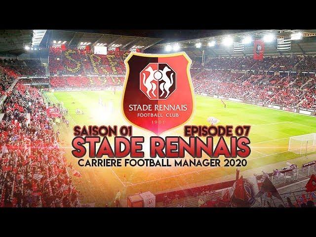 FM20 - Le Stade Rennais | CARRIÈRE | S01 E07