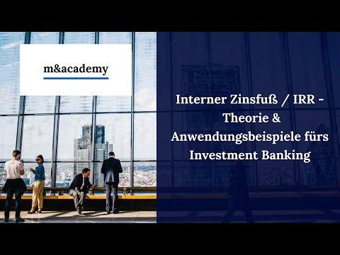 Interner Zinsfuß / IRR -  Theorie & Anwendungsbeispiele fürs Investment Banking
