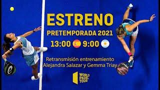 Pretemporada 2021: Entrenamiento Alejandra Salazar y Gemma Triay - World Padel Tour