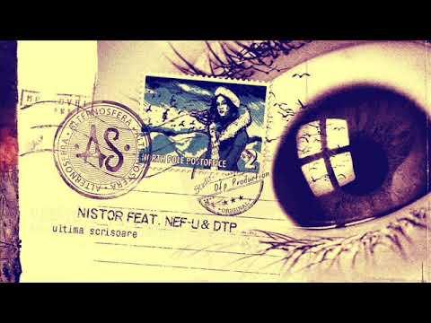 Nistor feat Nef- U & Dtp -  Ultima Scrisoare