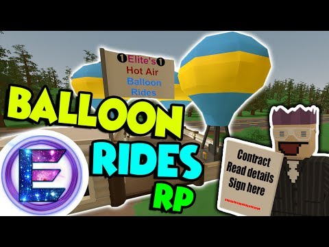 Download Youtube: BALLOON RIDES RP - $500 Plus $100 Deposit You get it back if there's no damages - Unturned Roleplay