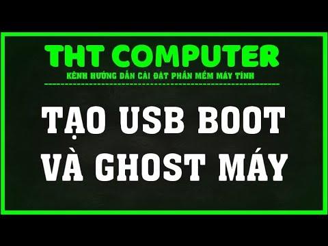 Hướng dẫn tạo USB BOOT và GHOST máy | THT Computer