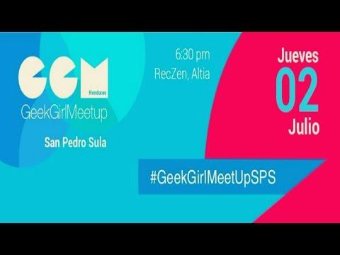 Geek Girl Meetup Honduras: Hack Experience