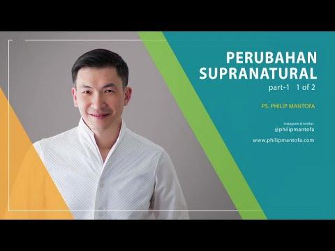 Perubahan Supranatural Part 1 (1 of 2) (Official Kotbah Philip Mantofa)