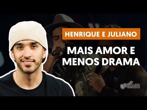 MAIS AMOR E MENOS DRAMA - Henrique e Juliano aula de violão simplificada