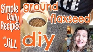 Don't Buy Ground Flaxseed