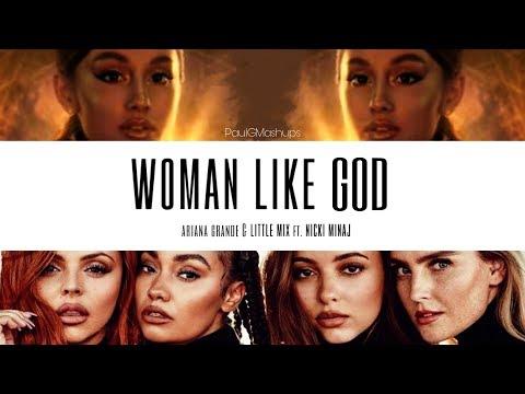 """Woman Like God"" | Mashup of Little Mix/Nicki Minaj x Ariana Grande"