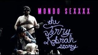 MONDO SEXXXX: The Terry Kobrah Story - FULL LENGTH FILM