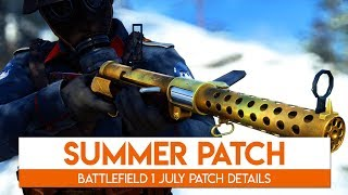 THE LAST UPDATE | Battlefield 1 M1903 Infantry + Summer Patch | July Update