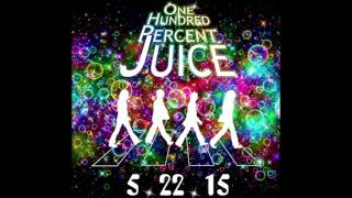 Beatles Groove - 100% Juice 5/22/15