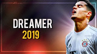 Phlippe Coutinho ► DREAMER ● Dribbling Skills and Goals 2019ᴴᴰ