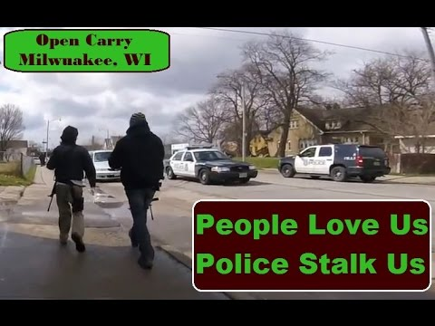 People Love Us, Police Stalk Us - Milwuakee WI Open Carry