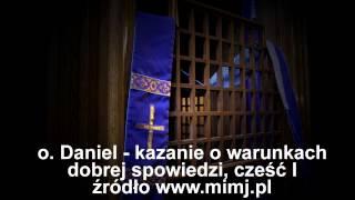 o. Daniel - kazanie o warunkach dobrej spowiedzi