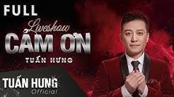 Full Liveshow Cảm Ơn - Kỷ Niệm 20 Năm Ca Hát Tuấn Hưng | Khắc Việt, Tú Dưa, Oplus Band, Hạnh Sino
