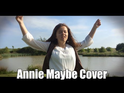 Annie Maybe | MUSIC VIDEO COVER | Musical Lyrics | Singing by 12 Year Old Girl Jodie State