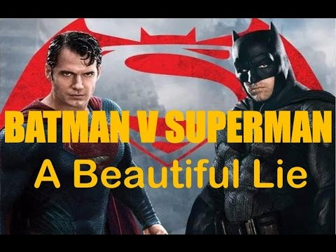 Batman v Superman: A Beautiful Lie