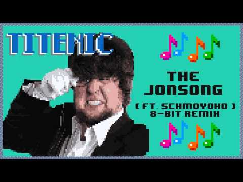 [200 Sub Special] Titenic: The JonSong ft. Schmoyoho (WTFHAX! 8-bit Remix)