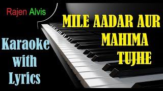 Mile  aadar aur mahima tujhe   Karaoke with Lyrics   Hindi Christian Song