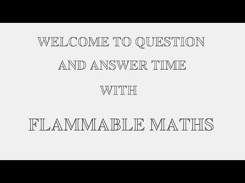 Question and Answer time with flammable!