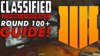 CLASSIFIED ROUND 100 GUIDE! HOW TO GET HIGH ROUNDS ON BLACK OPS 4 ZOMBIES! CLASSIFIED