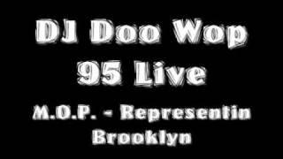 DJ Doo Wop 95 Live - M.O.P. representin Brooklyn