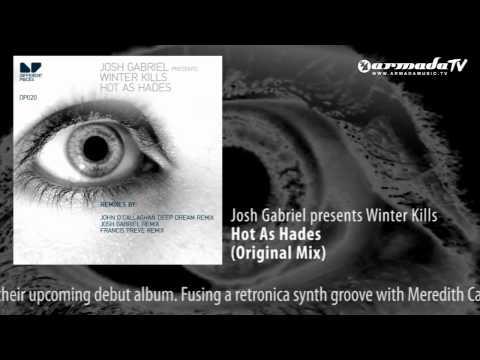 Josh Gabriel presents Winter Kills - Hot As Hades (Original Mix)