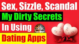 The Sex, Sizzle, Scandal Of Using Dating Apps. The Impact Of Dating Apps On Our Lives - Video 4470