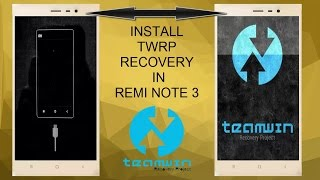 Install TWRP Recovery on RedMi Note 3 easily