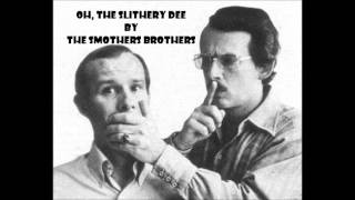 Smothers Brothers - Oh, the Slithery Dee