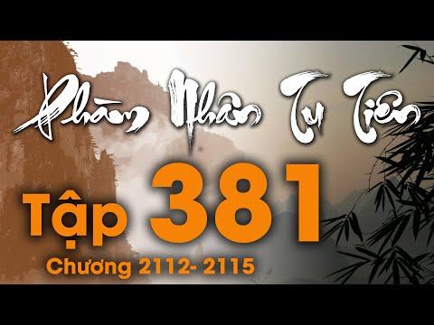 Phàm Nhân Tu Tiên - Tập 381(Chương 2112 - 2115)   Truyện Audio