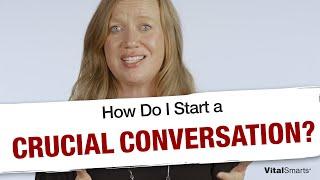 How Do I Start a Crucial Conversation?