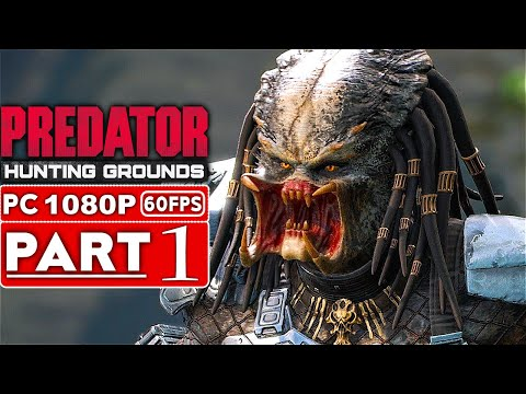 PREDATOR HUNTING GROUNDS Gameplay Walkthrough Part 1 BETA [1080p 60FPS PC ULTRA] - No Commentary