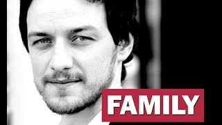 James McAvoy. Family (his parents, siblings, girlfriends, ex-wife, son)