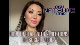 AskNatsuneShow 61 - How to deal with rejections on social media