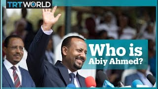 Who is Abiy Ahmed?