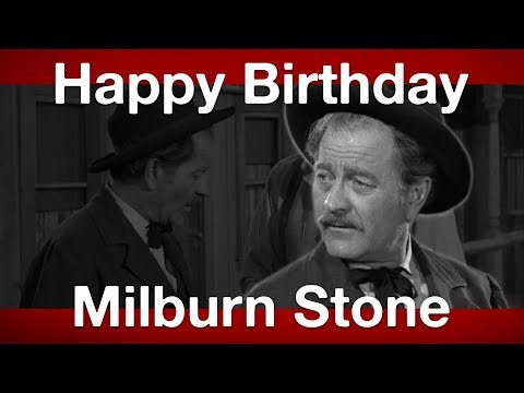 Happy Birthday, Milburn Stone!