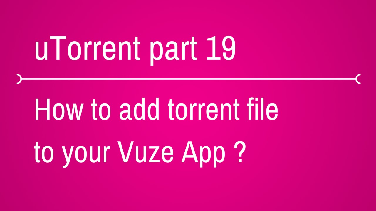 how to add torrent file to vuze in mobile or your android device ...