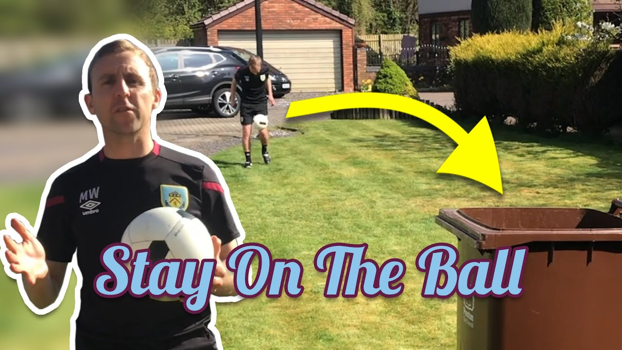 BACK GARDEN SKILLS | Stay On The Ball At Home - YouTube