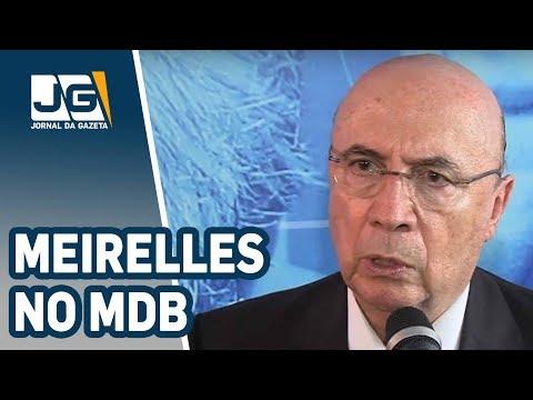 Pré-candidato, Meirelles filia-se ao MDB