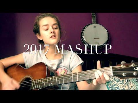 2017 MASHUP (8 SONGS - 4 CHORDS)
