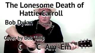 The Lonesome Death of Hattie Carroll - Bob Dylan - cover - lesson with on-screen chords and lyrics