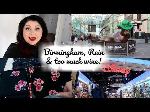 Birmingham, Shopping, Rain & too much wine! | vlog