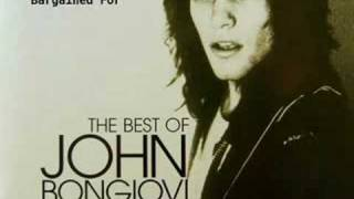 John Bongiovi - More Than We Bargained For
