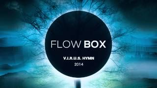 Flow Box - V.I.R.U.S. Hymn 2014 (Senix Remix)