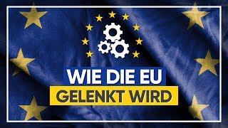 Europawahl 2019 ! Wie der EU Ministerrat die EU lenkt | Aufgaben EU Organe, EU Politik