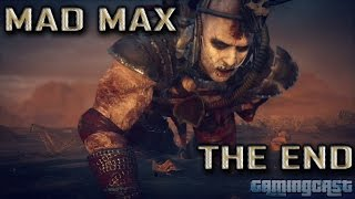 Mad Max Walkthrough Gameplay - The End - Paint My Name In Blood  (PS4)